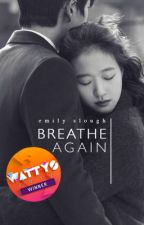 Breathe Again by EmSlough