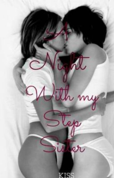 A Night With My Step Sister (SPG - ONE SHOT)