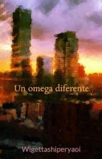 Un omega diferente by Wigettashiperyaoi