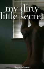 My dirty little Secret [Tardy] #wattys2017  by HappySelection