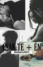 ♡♥Csak Te + Èn /C.D. ff./♥♡  -BEFEJEZETT- by _SubaruGirl_