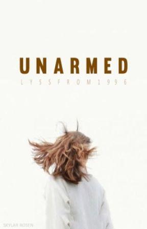 Unarmed by LyssFrom1996