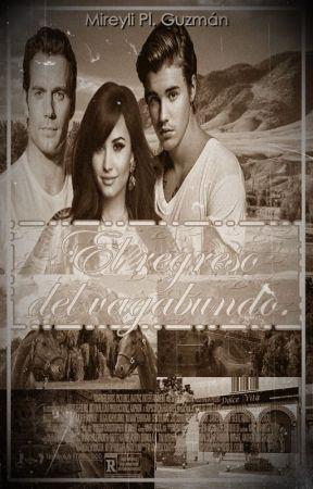 El regreso del vagabundo Ⓒ |Justin Bieber y Demi Lovato| by MireyliPlGuzman