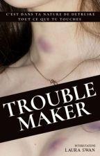 TROUBLEMAKER by bellalove38