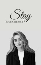 Stay • Jared Cameron by sasha-sashy