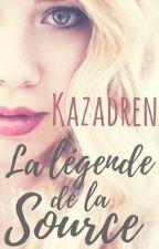Kazadren TOME 1 La légende de la Source [en pause] by Punkys03