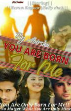 SWASAN-YOU ARE BORN FOR ME(Completed) by DSilentGirl