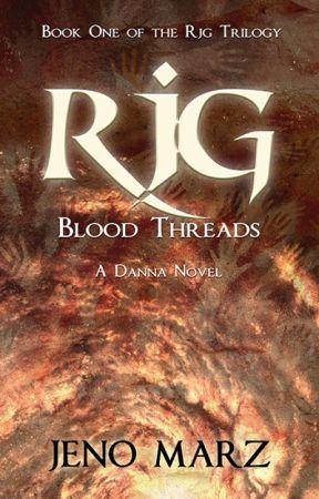 Rjg: Blood Threads (Rjg #1) by JenoMarz