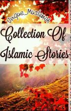 Collection of Islamic Stories by Unique_Muslimah_21