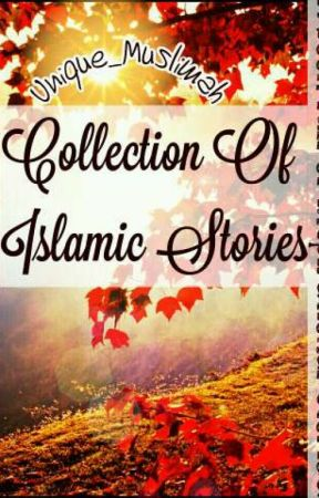 Collection of Islamic Stories by SlaveofAllah160