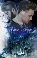 Never Again [Ziam] by mahi_hs