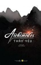 ARCHIMEDES THÂN YÊU - CỬU NGUYỆT HI by DuongMun