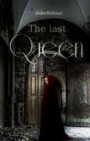 The Last Queen by abdofRahman