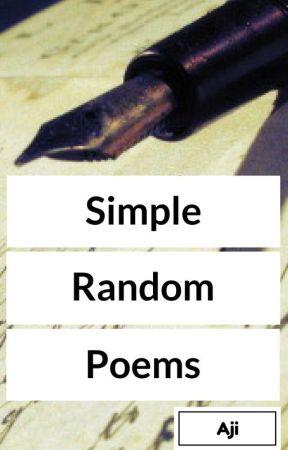 Simple Random Poems by ahhji_