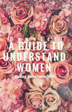 A Guide To Understand Women by Downfell