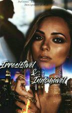 Irresistível e indomável  by edwards11perrie