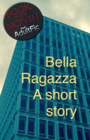 Bella Ragazza: a short story by Expat43
