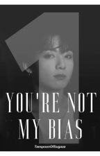 You're not my bias: Jeon Jungkook x reader by TaespoonOfSugaaa