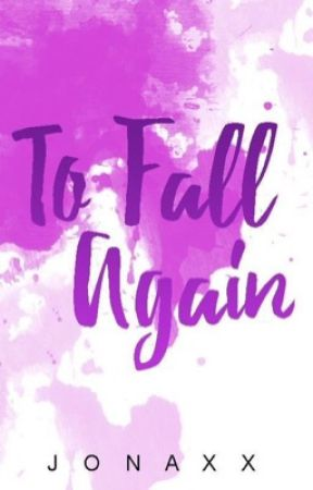 To Fall Again by jonaxx