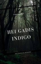 Hei Gadis Indigo {tamat} by osi_oktariska