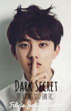 Dark Secret // Do Kyungsoo Fan Fiction by FeliciaJanicePranoto
