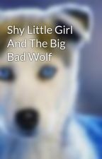Shy Little Girl And The Big Bad Wolf by uniwhite
