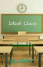 Idiot Class  by amellia77