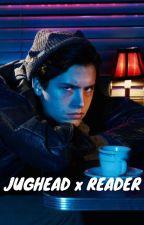 Jughead x Reader by _BulletproofGirl_