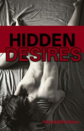 Hidden Desires [RATER R] by -IncubusEroticus
