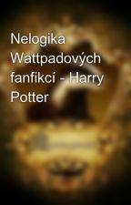 Nelogika Wattpadových fanfikcí - Harry Potter by ElleFromPotterWorld