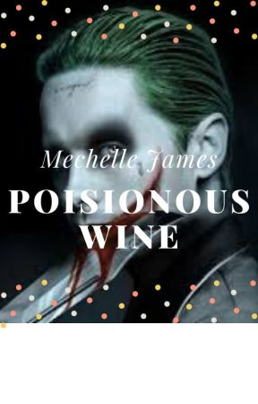 Poisonous Wine (Joker Story Continued) by mechellejames