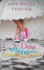 Deu Ruim no Encantamento by Paulinhapereirag