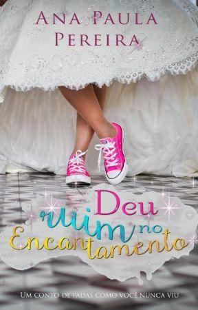 Deu Ruim no Encantamento - DEGUSTAÇÃO by Paulinhapereirag