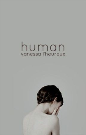 HUMAN by VanessaLHeureux