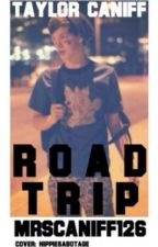 Road Trip (Taylor Caniff fanfic) by shawnsmendesss