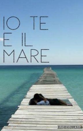 IO TE E IL MARE  by thiffany0503
