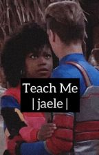teach me [ jaele ] by ShawtyyKya