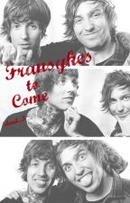 Fransykes to Come by cloud_3
