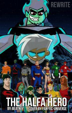 The Halfa Hero| Danny Phantom/Young Justice(Rewrite) by Beatnix