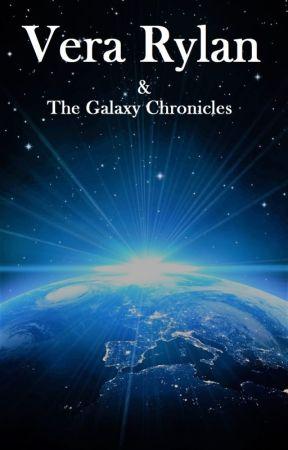 Vera Rylan & the Galaxy Chronicles (Book 1: Chosen) by mj_thorn