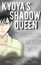 Kyoya's Shadow Queen by Akumi_no_Shi