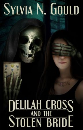 Delilah Cross and the Stolen Bride by sylviaNgould