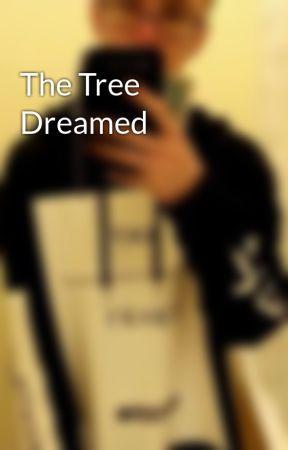 The Tree Dreamed by RottweilerBear