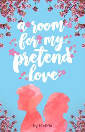 A Room for My Pretend Love by MeiSummer