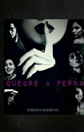Quebre a Perna by FabianaMaria