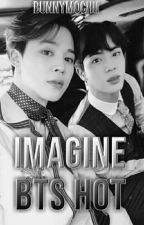 »Imagine BTS Hot« by ParkMinMinMochi