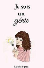 Je suis un génie by Louise-ptz