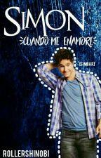 Simón: Cuando Me Enamore [Simbar] [EDITANDO] by RollerShinobi