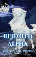 Rejected Alpha by Black_Princess05