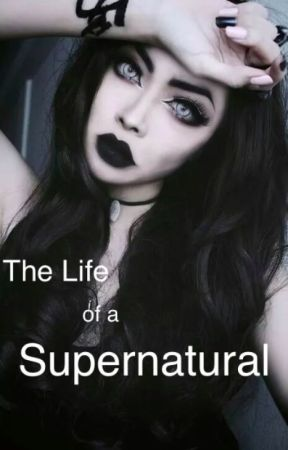 The Life of a Supernatural by haimou8